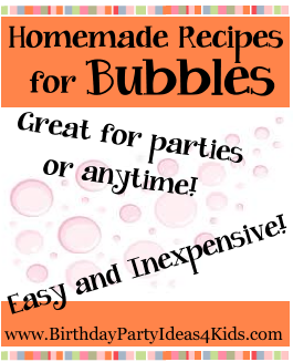 Homemade bubble recipes BUBBLES!   4 easy and inexpensive homemade recipes!   http://www.birthdaypartyideas4kids.com/bubble-recipe.htm