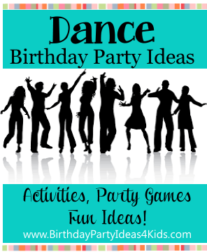 http://www.birthdaypartyideas4kids.com/dance-party.htm