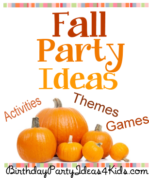 http://www.birthdaypartyideas4kids.com/fall-party-ideas.html