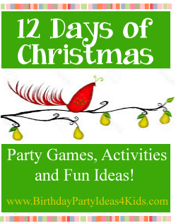 http://birthdaypartyideas4kids.com/12-days-of-christmas.html
